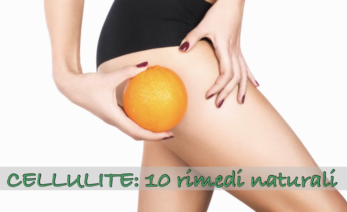Photo of CELLULITE: 10 RIMEDI NATURALI PIU' EFFICACI