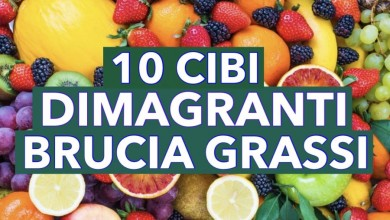 Photo of 10 CIBI DIMAGRANTI E BRUCIA GRASSI